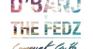 D'Banj & The Fedz – Comment Ca Va [AuDio]