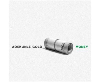 Adekunle GoldAdekunle Gold – Money [AuDio]