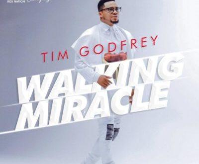 Tim Godfrey – Walking Miracle [AuDio]