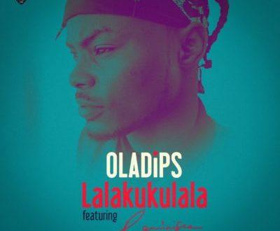 Oladips – Lalakukulala ft Reminisce [AuDio]