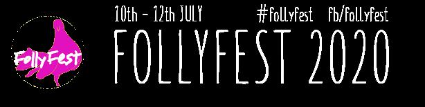 FollyFest Faringdon - 10-12 Juy 2020