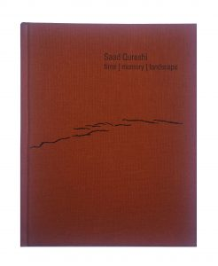 Saad Qureshi - time | memory | landscape exhibition catalogue