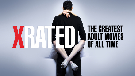 X-Rated: The Greatest Adult Movies of All-Time