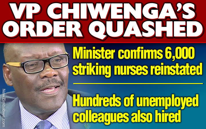 Chiwenga blow as government reverses decision to fire striking nurses