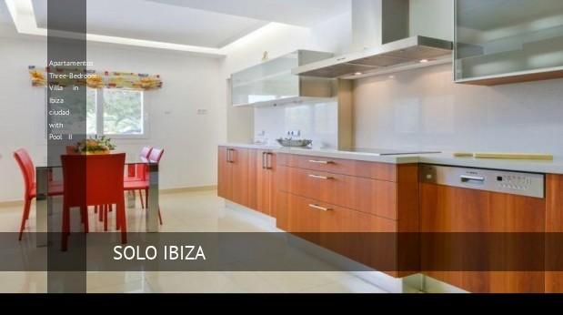 Three-Bedroom Villa in Ibiza ciudad with Pool II, opiniones y reserva