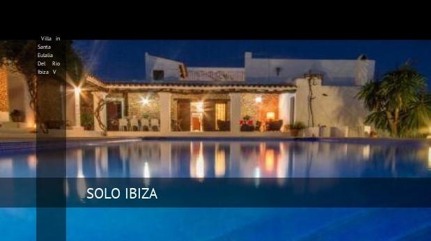 Villa in Santa Eulalia Del Rio Ibiza V, opiniones y reserva