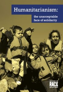 Cover of Humanitarianism the Unacceptable face of Solidarity by Institute of Race Relations