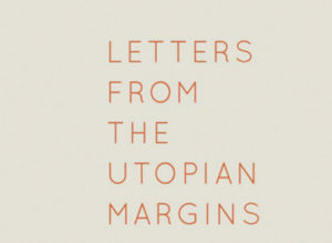 letters-from-utopian-margins-section