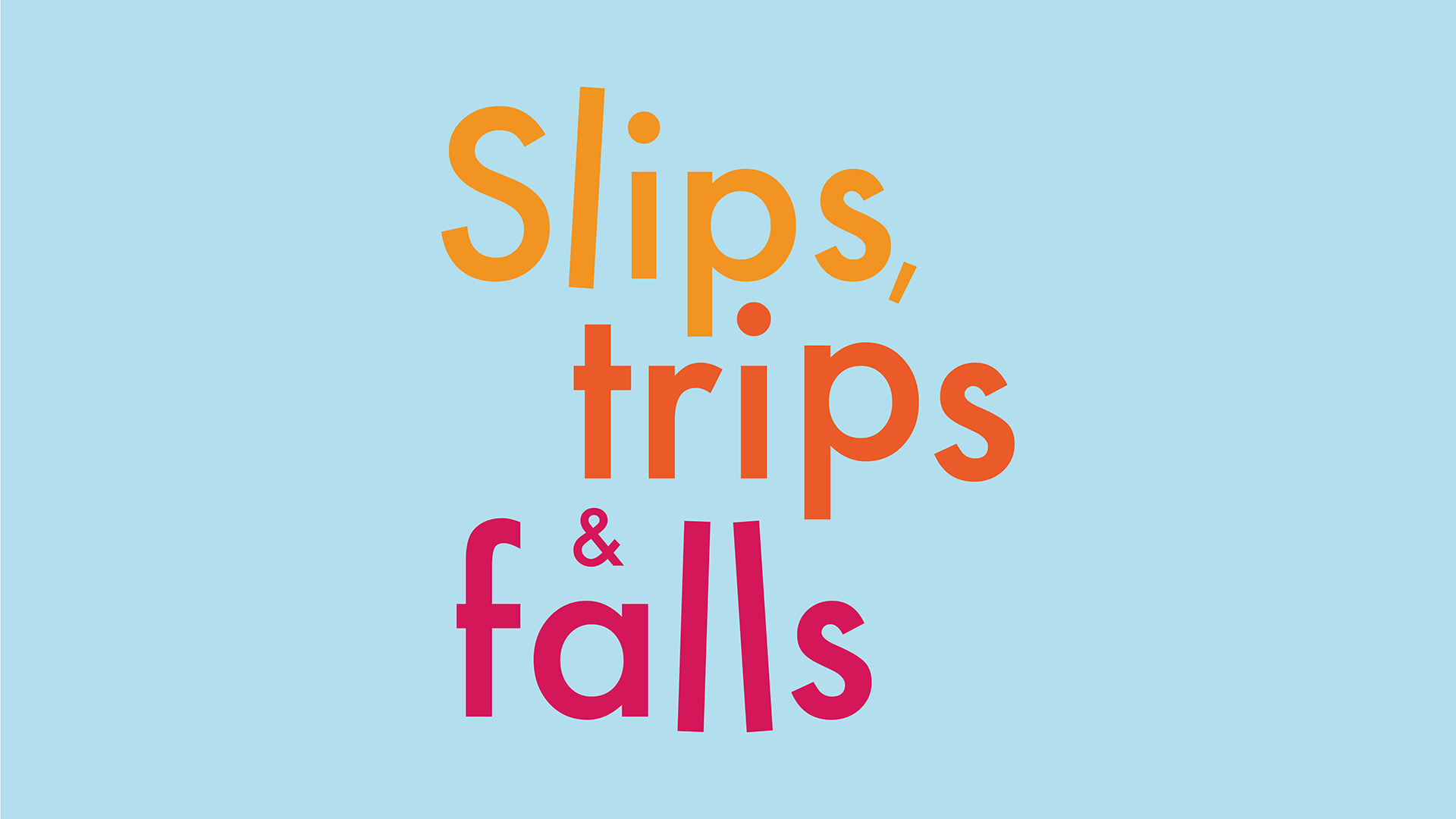 Slips, Trips and Falls 1