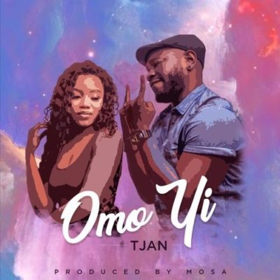 Tjan – Omo Yi [AuDio]
