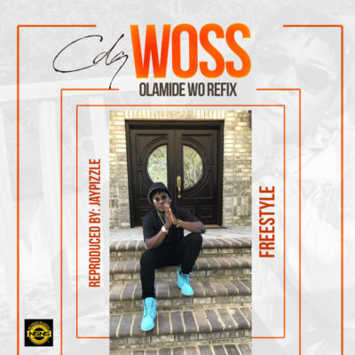 CDQ – Woss (Olamide Wo! Freestyle) [AuDio]