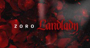 Zoro – Landlady [ViDeo]