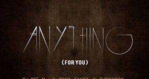 DJ Big N, Tiwa Savage & Burna Boy – Anything (For You) [AuDio]