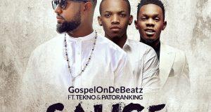 GospelOnDeBeatz – Sauce ft Tekno & Patoranking [AuDio]