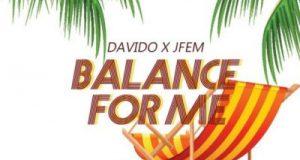 Davido & Jfem – Balance For Me [AuDio]