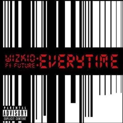Wizkid – Everytime ft Future [AuDio]
