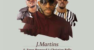 J. Martins – Uuuu Bebe ft Serge Beynaud & Christian Bella [AuDio]