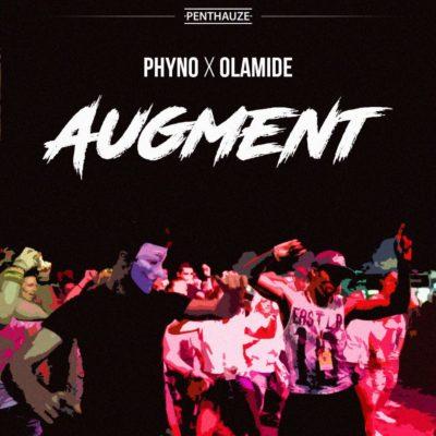 Phyno – Augment ft Olamide [AuDio]