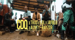 CDQ – Kosere ft Trod, Lol, Aunty Razor, Jayblu [ViDeo]