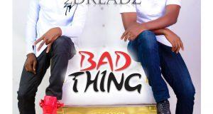 2Dreadz - Bad Thing [AuDio]