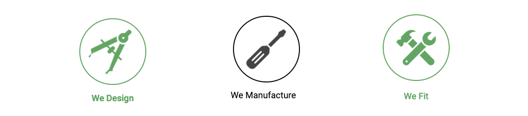 we design, we manufacture, we fit