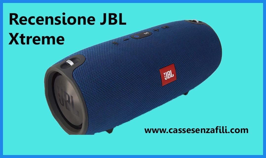 JBL Xtreme – Recensione JBL Xtreme la grande cassa bluetooth JBL