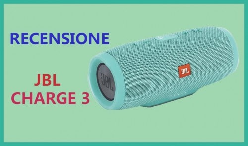 JBL Charge 3 - Recensione Italiana altoparlante bluetooth JBL Charge 3
