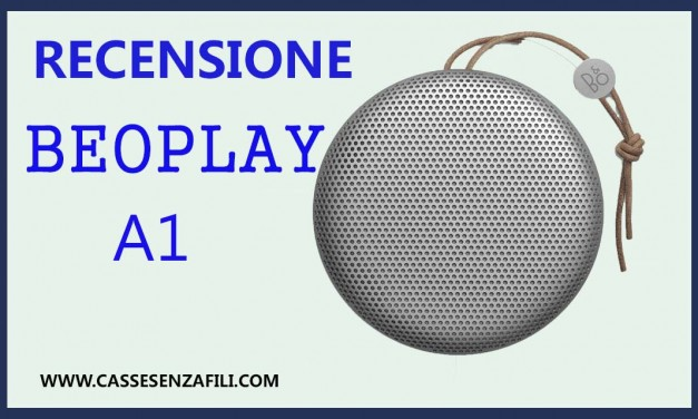 Beoplay A1 – Recensione Italiana Beoplay A1 Cassa Bluetooth Portatile