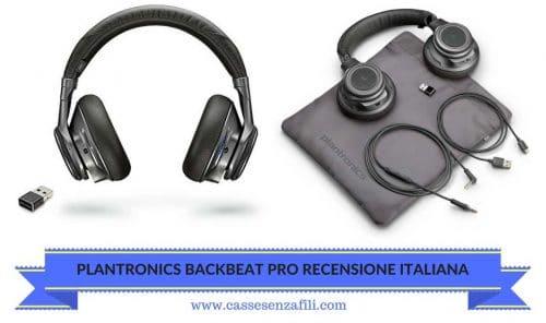 PLANTRONICS BACKBEAT PRO RECENSIONE ITALIANA