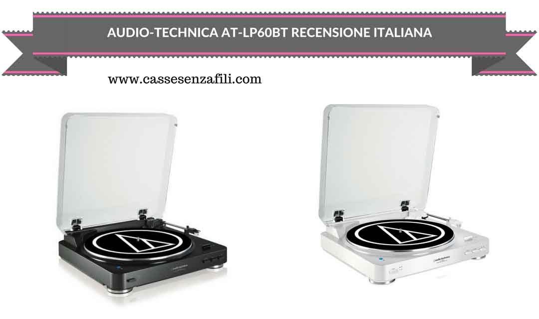 Audio-Technica AT-LP60BT – Recensione Giradischi Bluetooth