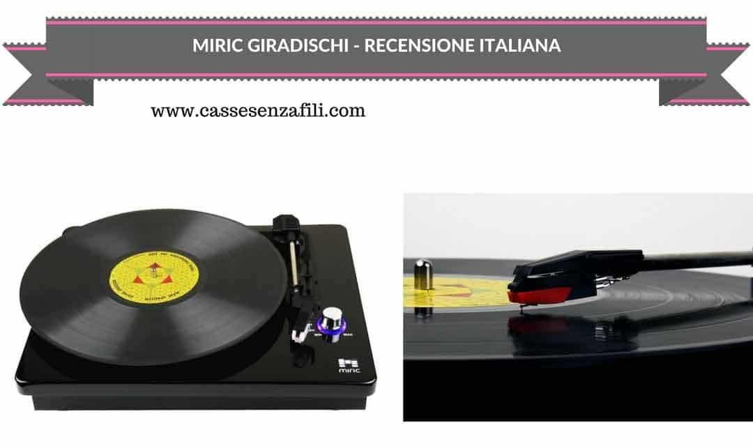 Miric Giradischi – Recensione Giradischi Economico Miric