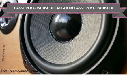 Casse per Giradischi – Le Migliori Casse per Giradischi 2018