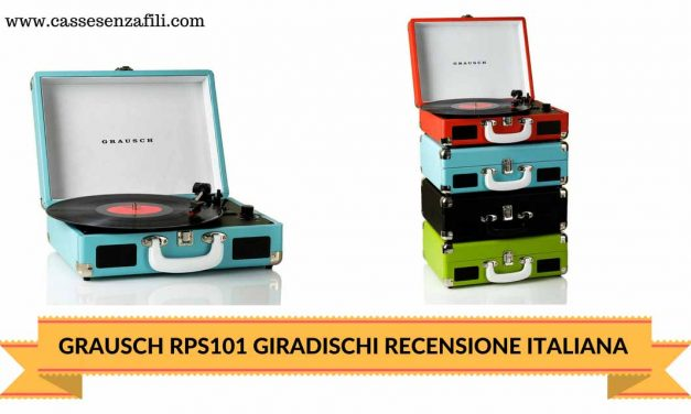 Grausch RPS101 – Recensione Italiana Giradischi della Grausch