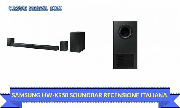Samsung HW-K950 Soundbar Recensione Italiana – Vale il suo Prezzo?