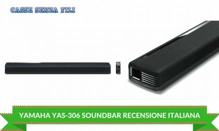 Yamaha Musiccast YAS-306 Recensione – La Nostra Opinione