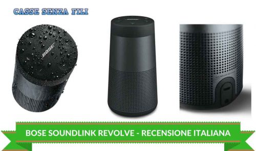 BOSE SOUNDLINK REVOLVE RECENSIONE ITALIANA – CASSESENZAFILI.COM