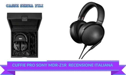 Cuffie Sony mdr-z1r Recensione – Audio Professionale dal Giappone