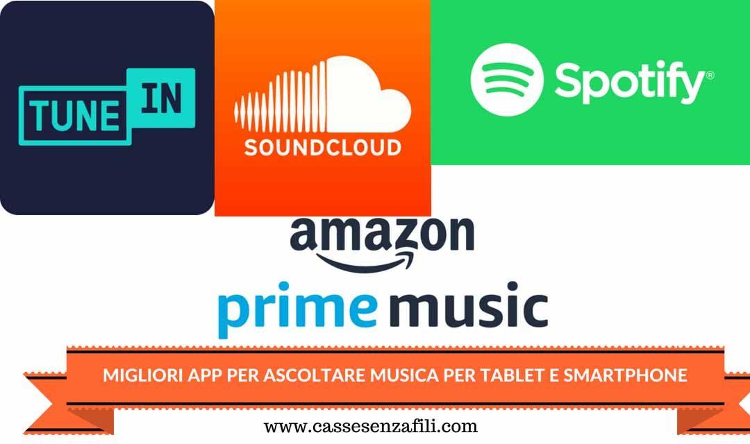 Migliore app per ascoltare musica – Le Migliori per Tablet e Smartphone