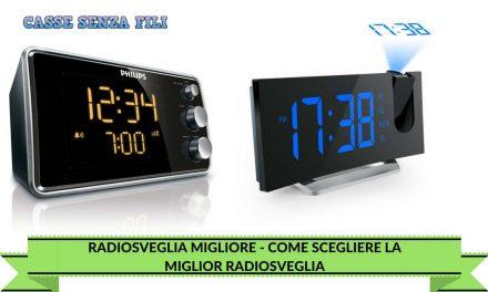 Radiosveglia Migliore – Come Scegliere La Miglior Radiosveglia