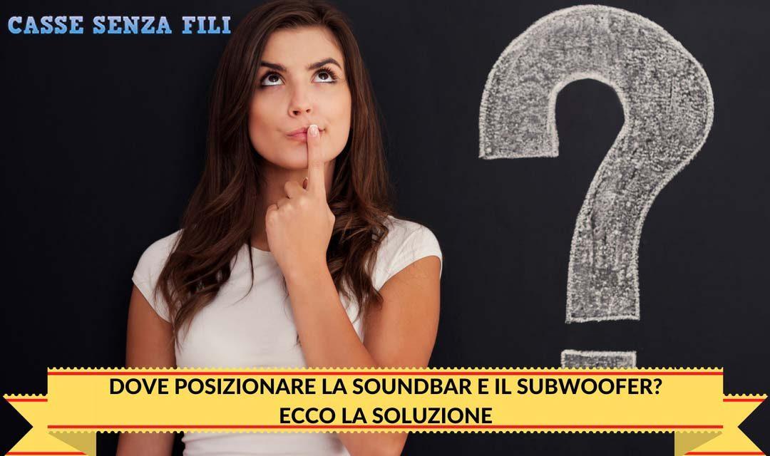 Subwoofer Dietro Al Divano : Dove posizionare la soundbar e il subwoofer ecco la soluzione