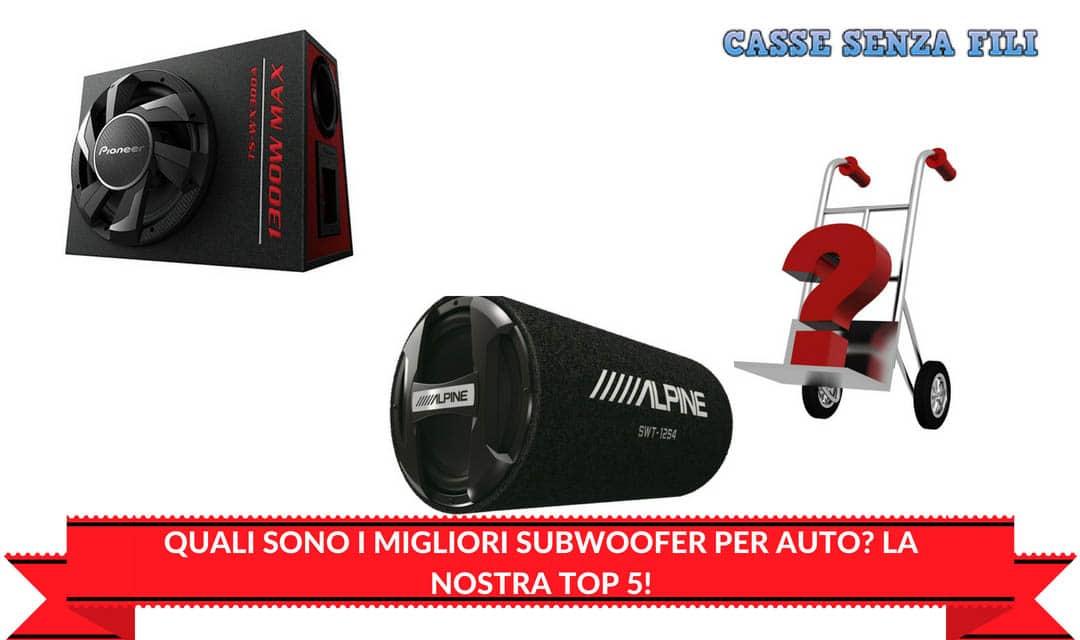 Quali sono i Migliori Subwoofer per Auto La Nostra Top 5