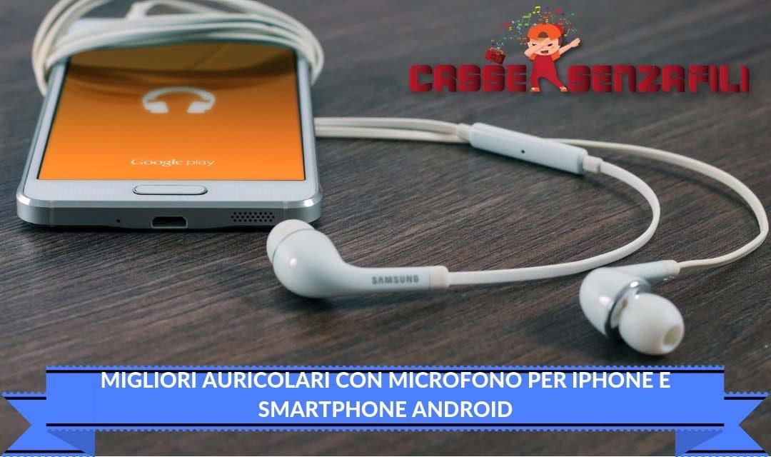 Migliori Auricolari Con Microfono per Iphone e Smartphone Android ... ac0a274e4a49