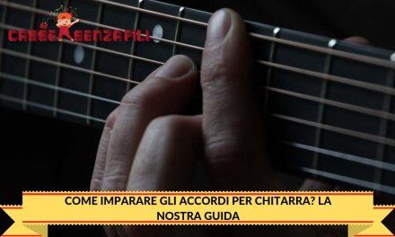 Come imparare gli accordi per chitarra? La Nostra Guida