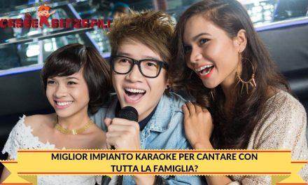 Miglior Impianto Karaoke per Cantare con Tutta la Famiglia?