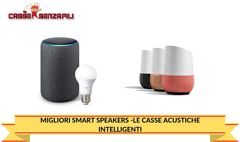 MIGLIORI SMART SPEAKERS -LE CASSE ACUSTICHE INTELLIGENTI