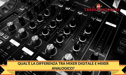 Qual'è la Differenza tra Mixer Digitale e Mixer Analogico?