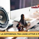 Qual'è la Differenza tra Casse Attive e Passive? CassesenzaFili.com