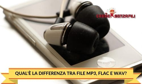 Qual'è la Differenza tra File Mp3, Flac e Wav?
