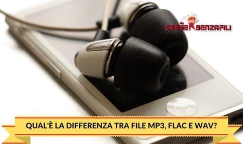 Qual'è la Differenza tra File Mp3, Flac e Wav?