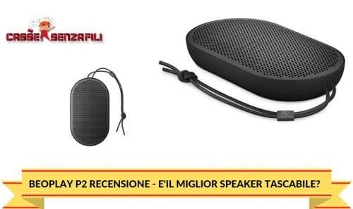 Beoplay P2 Recensione - E'il Miglior Speaker Tascabile?